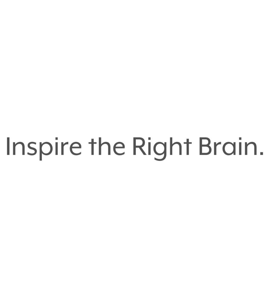 Inspire the Right Brain.